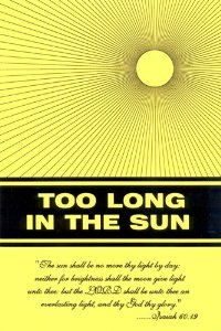 Too Long in the Sun